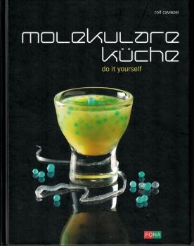 Molekulare Küche do it yourself von Rolf Caviezel