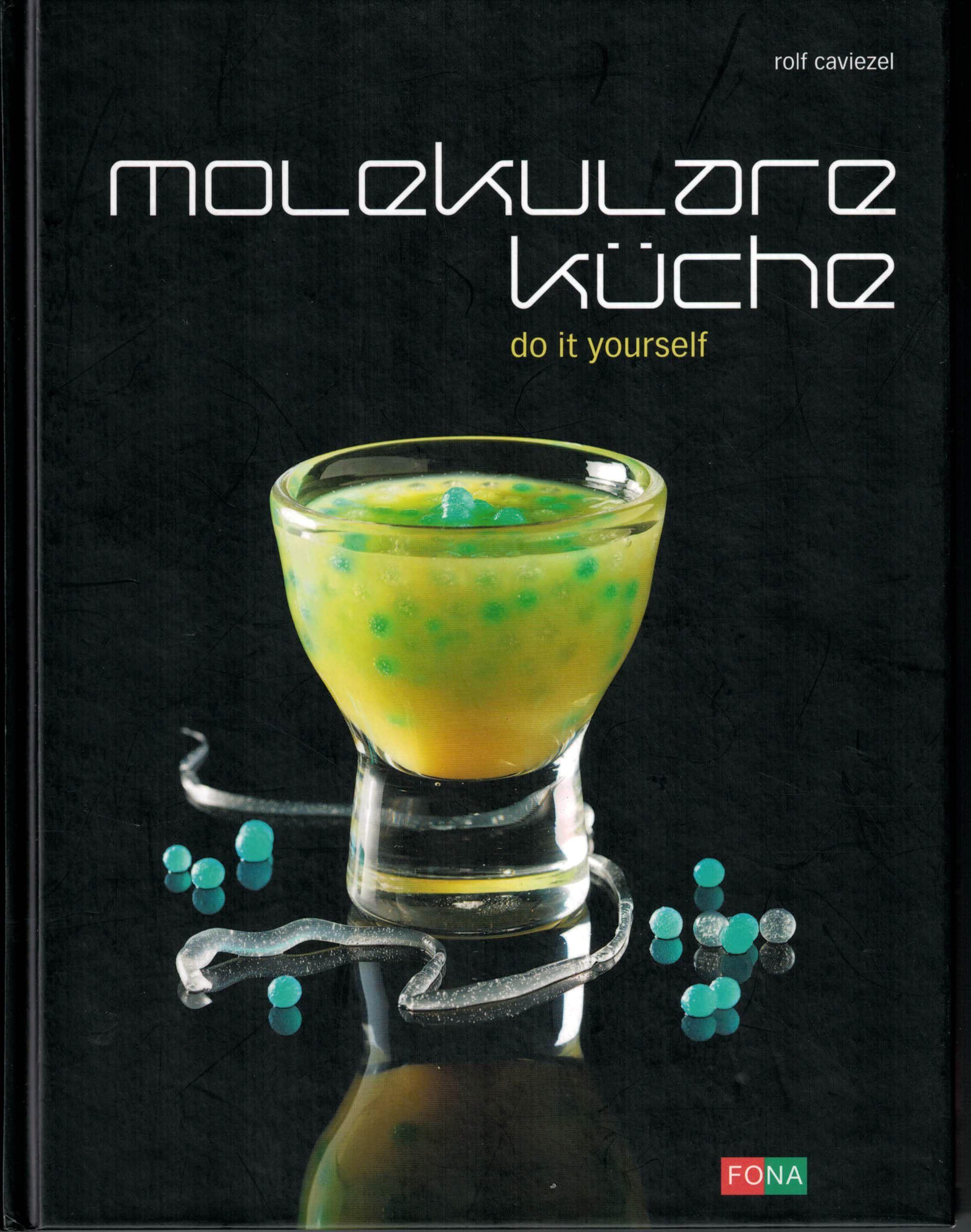 Molekulare Küche do it yourself von Rolf Caviezel - Molekularküche ...
